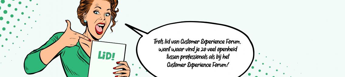 Trots lid van Customer Experience Forum, want waar vindje zo veel openheid tussen professionals als bij het Customer Experience Forum!